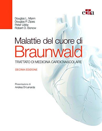 Malattie del cuore di Braunwald. Trattato di medicina cardiovascolare