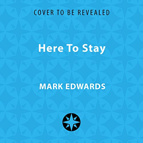 Here to Stay                   By:                                                                                                                                 Mark Edwards                           Length: 10 hrs     Not rated yet     Overall 0.0