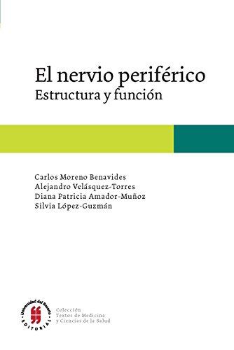 El nervio periférico: Estructura y función (Textos Escuela de Medicina y Ciencias de la Salud nº 2)