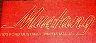 1973 MUSTANG FACTORY OWNERS INSTRUCTION & OPERATING MANUAL - USERS GUIDE - INCLUDES; GT, Mach 1 Grande, BOSS 302, 351, 390, hardtop, fastback and convertible - FORD 73