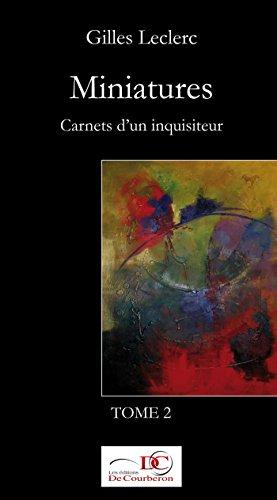 Miniatures. Carnets d'un inquisiteur. Tome 2. (French Edition)
