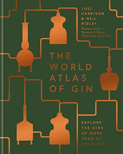 The World Atlas of Gin: Explore the gins of more than 50 countries (English Edition)