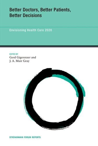 Better Doctors, Better Patients, Better Decisions: Envisioning Health Care 2020 (Strüngmann Forum Reports Book 6) (English Edition)