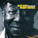 Blue Skies-the Best of Muddy Waters - Muddy Waters