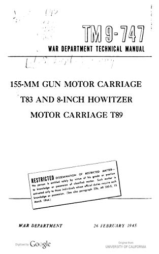 TM 9-747 155-mm Gun Motor Carriage T83 and 8-inch Howitzer Motor Carriage T89, 1945 (English Edition)