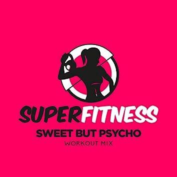 Sweet But Psycho (Workout Mix)