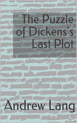 The Puzzle of Dickens's Last Plot (English Edition)