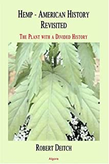 Hemp - American History Revisited, Vital Resource to Contentious Weed