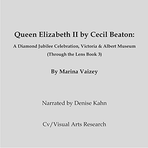 Queen Elizabeth II by Cecil Beaton: A Diamond Jubilee Celebration, Victoria & Albert Museum audiobook cover art