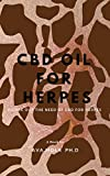 CBD OIL FOR HERPES: Figure Out The Need Of CBD For Herpes (English Edition)