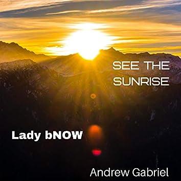See the Sunrise