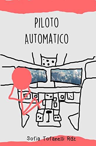 Piloto Automatico: A todos las personas que han comprado el libro favor de enviar un e-mail a gtofanelli@hotmail.com o WhatsApp al 005 - se le enviará copia correcta. (Spanish Edition)