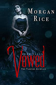 Vowed (Book #7 in the Vampire Journals) by [Morgan Rice]