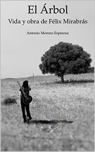 El Árbol: Vida y Obra de Félix Mirabrás