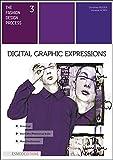 Digital graphic expressions: The fashion design process 3 (English Edition)