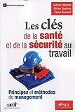 Les clés de la santé et de la sécurité au travail - Principes et méthodes de management