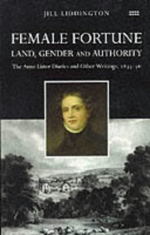 Female Fortune: The Anne Lister Diaries and Other Writings 1833-36: Land, Gender and Authority
