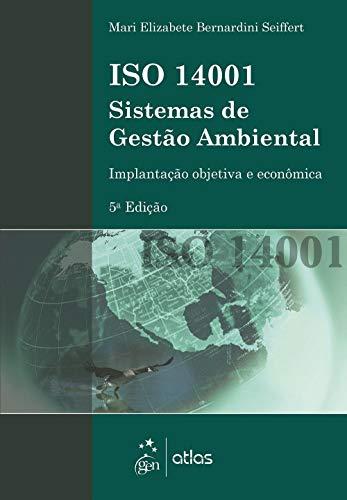 Iso 14001 Sistemas de Gestão Ambiental - Implantação Objetiva e Econômica