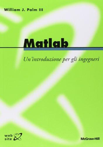 Matlab. Un'introduzione per gli ingegneri