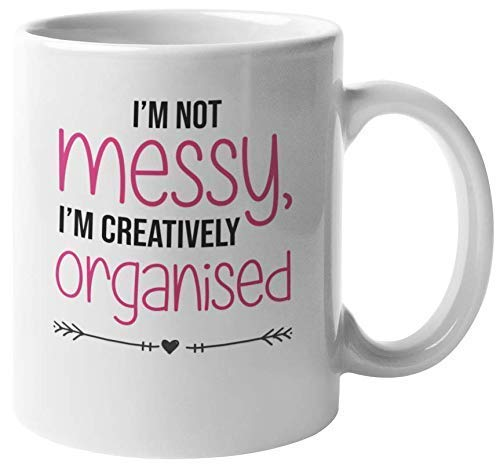 I 'm Not Messy I' m Taza de té y café organizada de Forma Creativa para Artistas (11 oz)