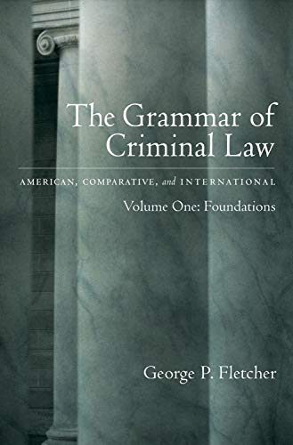 Download The Grammar of Criminal Law: American, Comparative, and International:Foundations 0195103106
