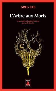 L'arbre aux morts par Greg Iles