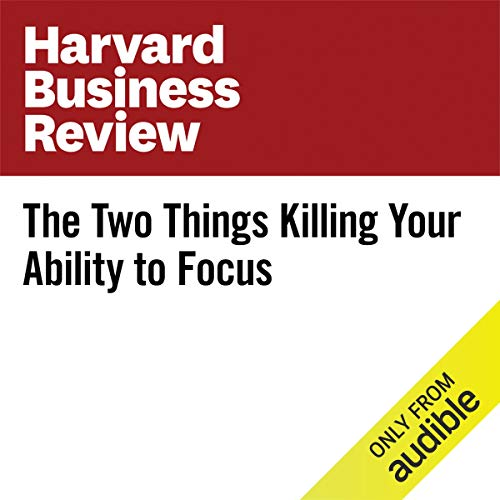 The Two Things Killing Your Ability to Focus audiobook cover art