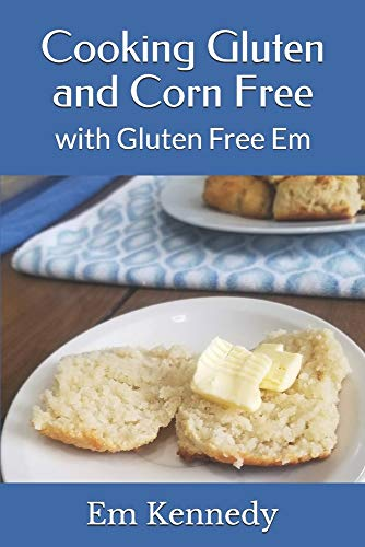 Cooking Gluten and Corn Free: with Gluten Free Em