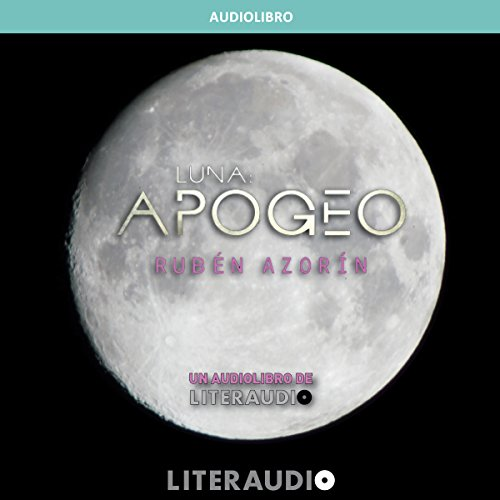 Luna: Apogeo [Spanish Edition] audiobook cover art
