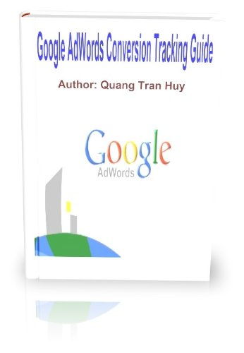 Google AdWords Conversion Tracking Guide (English Edition)