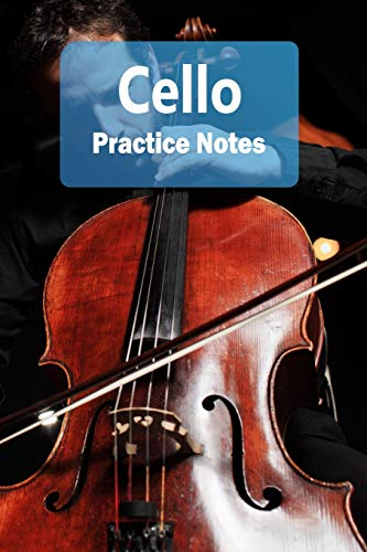 Cello Practice Notes: Cello Notebook for Students and Teachers - Pocket size 6'x9' 100 Pages Journal (Instrument Practice Notes Series Volume 19)