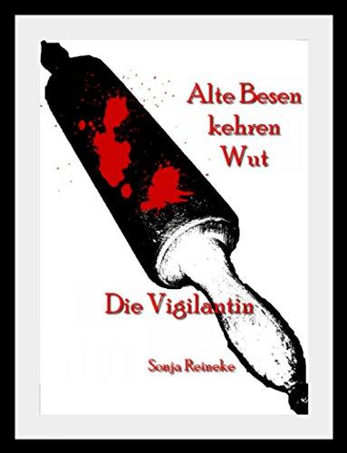 Die Vigilantin: Alte Besen kehren Wut