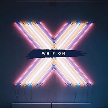 Whip On