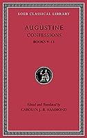 Confessions, Volume II: Books 9–13 (Loeb Classical Library)