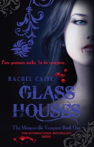 Glass Houses: The bestselling action-packed series (Morganville Vampires)  eBook: Caine, Rachel: Amazon.co.uk: Kindle Store