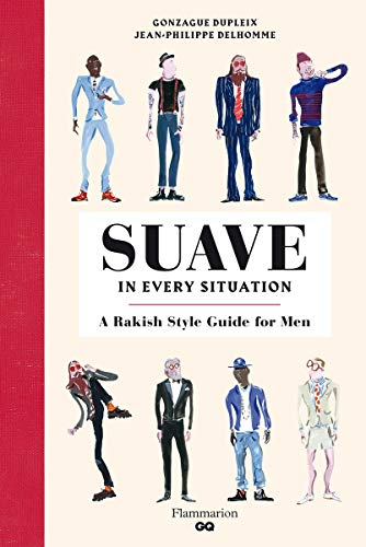 Image of Suave in Every Situation: A Rakish Style Guide for Men (Langue anglaise)