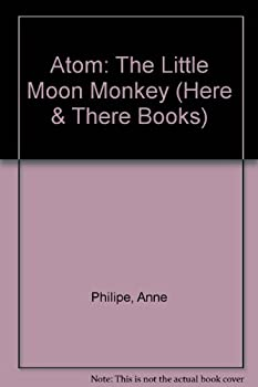 Hardcover Atom: The Little Moon Monkey (Here & There Books) Book
