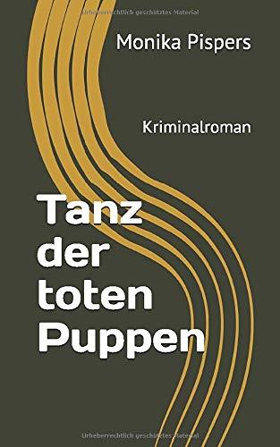 Tanz der toten Puppen: Kriminalroman