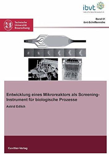 Entwicklung eines Mikroreaktors als Screening-Instrument für biologische Prozesse (Schriftenreihe des Institutes für Bioverfahrenstechnik der Technischen Universität Braunschweig)