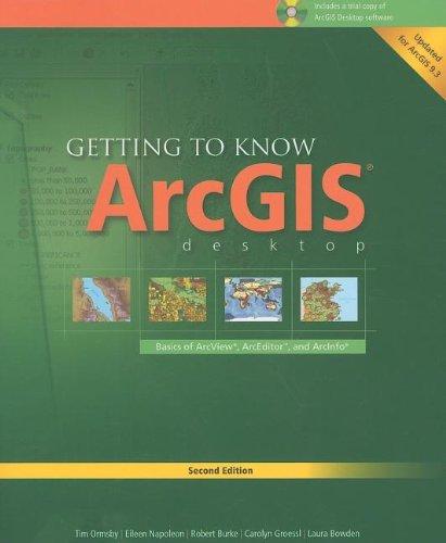 Getting to Know ArcGIS Desktop: Basics of ArcView,...