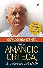 Así es Amancio Ortega: Lo que me contó de su vida y de su empresa