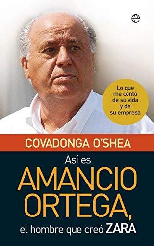 Así es Amancio Ortega: Lo que me contó de su vida y de su empresa (Bolsillo)