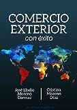 Comercialización y Negociación Internacional. (Comercio Exterior con Éxito)