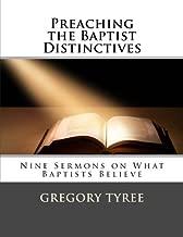 Preaching the Baptist Distinctives: Nine Sermons on What Baptists Believe