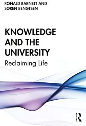 Knowledge and the University: Reclaiming Life (English Edition)