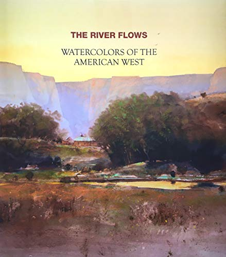 The River Flows: Watercolors of the American West