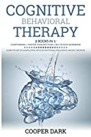 Cognitive Behavioral Therapy: 3 Books in 1