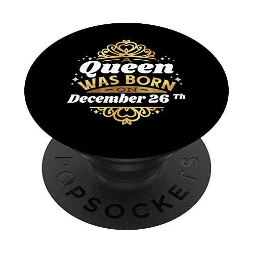 Una regina è nata il 26 dicembre 26 dicembre compleanno 26 c PopSockets Supporto e Impugnatura per Smartphone e Tablet
