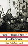 Paula Modersohn-Becker / Otto Modersohn: Der Briefwechsel
