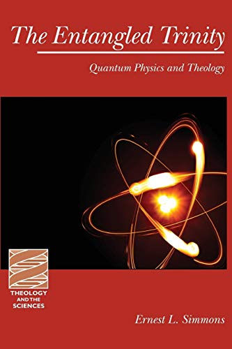 The Entangled Trinity: Quantum Physics and Theology (Theology and the Sciences) (Theology & the Sciences)